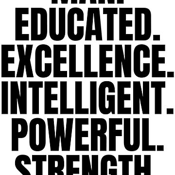 Black Man, Educated, Excellence, Intelligent, Powerful, Strength, Resilient, Love, African American by UrbanApparel