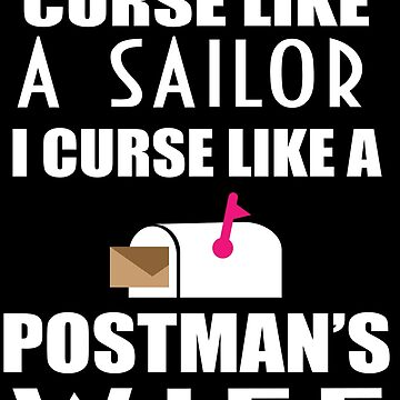 I Don't Curse Like A Sailor I Curse Like A Postman's Wife Funny Postman gifts by sols
