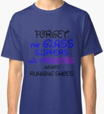 GLASS SLIPPERS (BLK WRITING) Classic T-Shirt