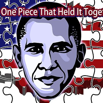 The Piece That Held It All Together: Obama Puzzle Piece by uapparel