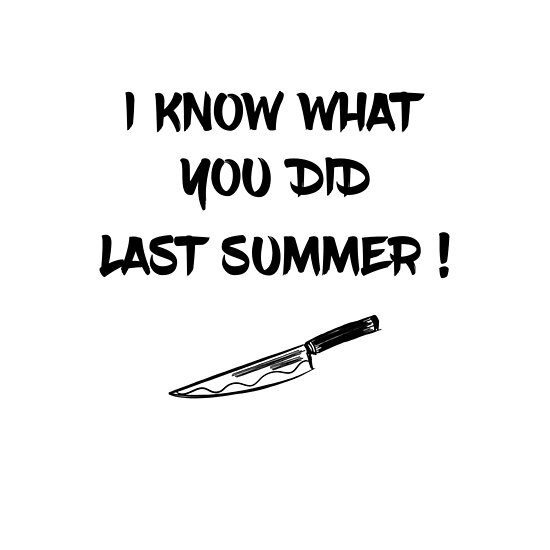 I Know What You Did Last Summer Movie Quotes Posters By Carlosv