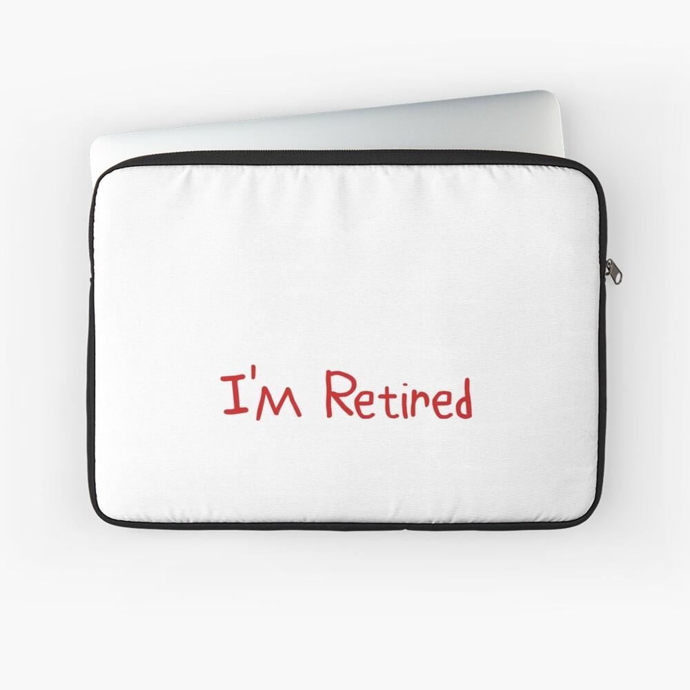 No quiero para ti No puedo hacerme Estoy jubilado Gran idea de regalo Regalo divertido de jubilación Funda para portátil