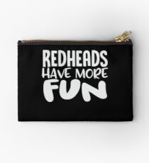 Redheads Have More Fun | Red Hair Studio Pouch