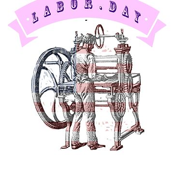 Funny T shirt, labor. day ,For Fathers, For  Mothers by deco12
