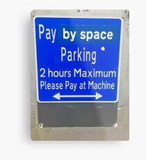 Pay By Space Metal Print