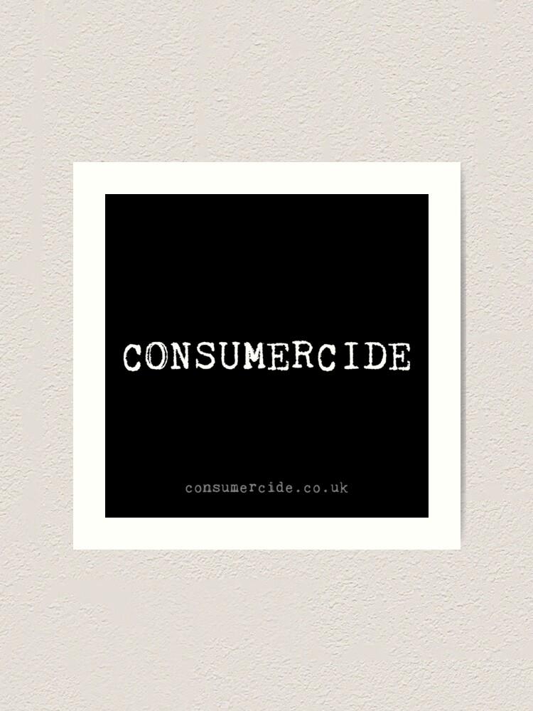 Alternate view of Consumercide Art Print