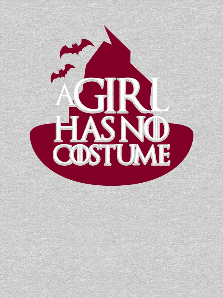 A Girl Has No Costume Funny Halloween Geek Design - Halloween Gift - Halloween T-Shirt - Halloween Costume by artbyanave