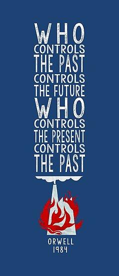 Orwell 1984 (für einen dunklen Hintergrund) - wer die Vergangenheit kontrolliert, kontrolliert die Zukunft, wer die Gegenwart steuert, kontrolliert die Vergangenheit. von alphaville