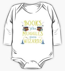 Books Turn Muggles Into Wizards - Book Lovers Gift Baby Body Langarm