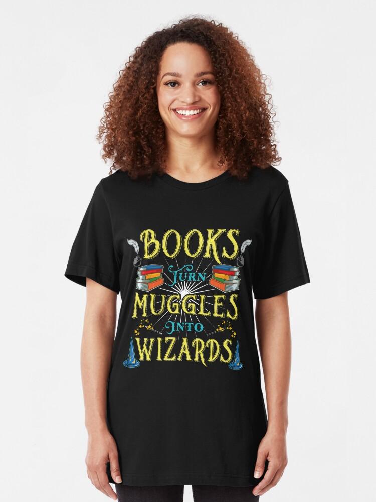 Alternative Ansicht von Books Turn Muggles Into Wizards - Book Lovers Gift Slim Fit T-Shirt