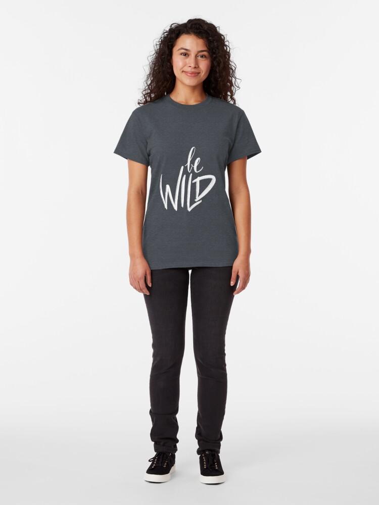 T-shirt classique ''Be Wild': autre vue