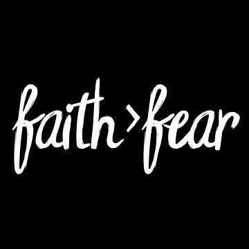 Faith over Fear - christian Statement design  by JHWHDesign