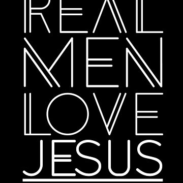 Real men love Jesus - christian Statement Design by JHWHDesign