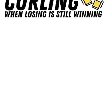 Curling - When Losing is Still Winning - Black by itscurling