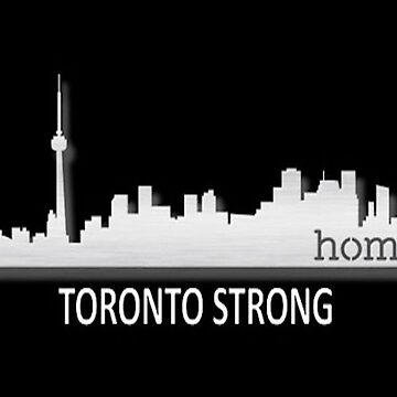Toronto Strong by RSTeezandThingz