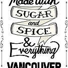 Sugar and Spice Vancouver by heeheetees