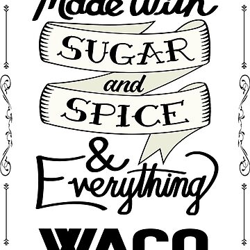 Sugar and Spice Waco by heeheetees