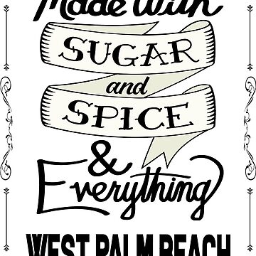 Sugar and Spice West Palm Beach by heeheetees