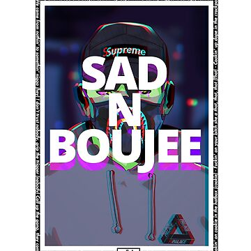 Sad and Boujee by bakayaro