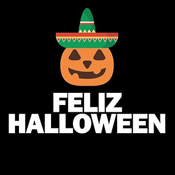 Funny Mexican Pride Feliz Halloween Spanish Mexico  by Essetino