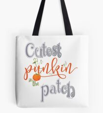 Cutest Punkin in the Patch  Tote Bag