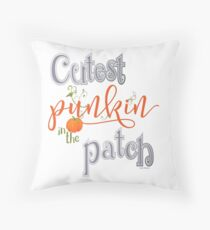 Cutest Punkin in the Patch  Throw Pillow