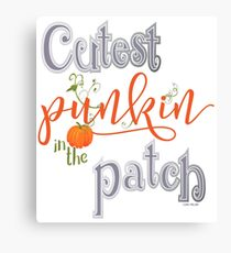 Cutest Punkin in the Patch  Canvas Print
