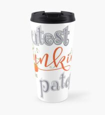 Cutest Punkin in the Patch  Travel Mug