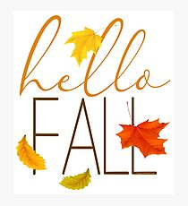 Hello Fall Hand Lettered Typography Photographic Print