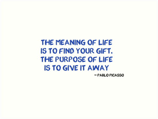 Pablo Picasso Quote Meaning Of Life Art Prints By Eightyeightjoe