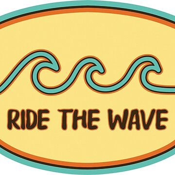 Wave - Ride The Wave - Vintage Retro Surf Design by ericbracewell