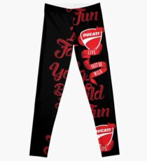 Ducati - Live fast, Die Young, Be Wild and Have Fun Leggings