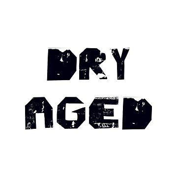 DRY AGED - Typo by Art-Frankenberg