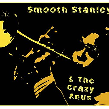 Jazz Funk with Smooth Stanley & The Crazy Anus by aughtie
