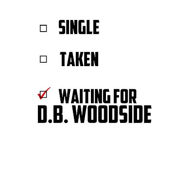 Waiting For D. B. Woodside by NessaElanesse