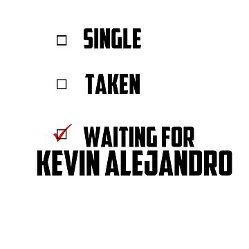 Waiting For Kevin Alejandro by NessaElanesse