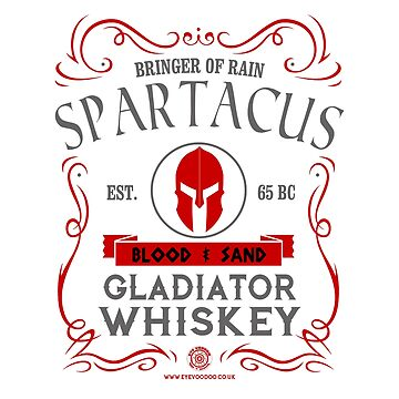 Spartacus Blood & Sand by Eye Voodoo - Gladiator Whiskey by eyevoodoo
