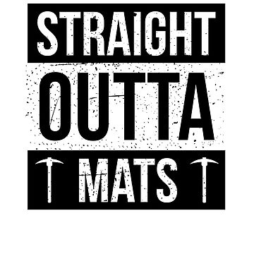 Straight Outta Mats  by triharder12
