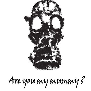 Are you my mummy? by Autumn-Winter