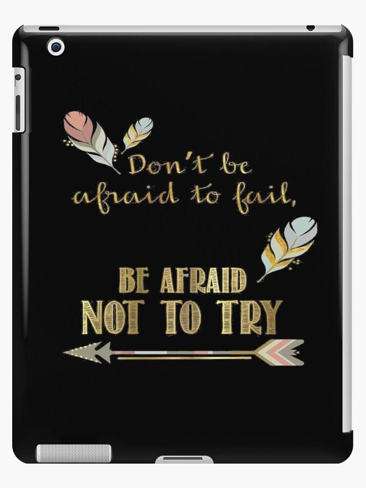 best entrepreneur quotes don t be afraid to fail be afraid not