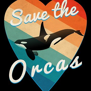 Save the orcas    Save the sea pandas retro 1970s style by jcaladolopes