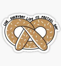 Live Everyday Like Its Pretzel Day Sticker