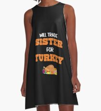 Will Trade Sister For Turkey Thanksgiving Day A-Line Dress