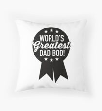 World's Greatest Dad Bod! Throw Pillow