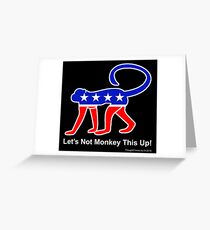 Let's Not Monkey This Up! Greeting Card