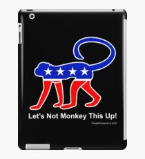 Let's Not Monkey This Up! iPad Case/Skin