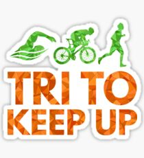 Tri to Keep Up Sticker