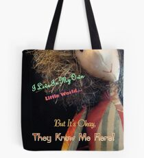 I Live In My Own Little World... Tote Bag