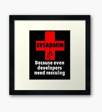 SYSADMIN: Because even developers need rescuing Framed Print