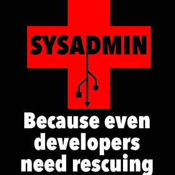 SYSADMIN: Because even developers need rescuing by WeeTee